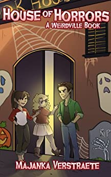 House of Horrors (Weirdville Book 2) by [Verstraete, Majanka]