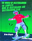 The Complete Book of Skateboards and Skateboarding Gear, Brian Wingate, 0823936481