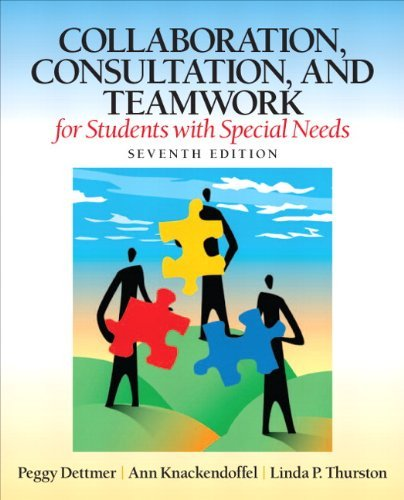 Collaboration, Consultation and Teamwork for Students with Special Needs by Peggy Dettmer (2012-05-06)