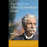 Das Buch der Albert-Schweitzer-Zitate (Beck'sche Reihe)