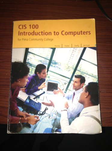 Cis 100 Introduction to Computers for Pima Community Colle (CIS 100 Introduction to computers for Pima Community College