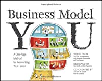 Business Model You: A One-Page Method For Reinventing Your Career Front Cover