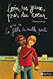 img - for Loin des yeux, pr  s du coeur Suivi de La fille de nulle part (French Edition) book / textbook / text book