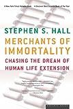 Merchants of Immortality, Stephen S. Hall, 0618492216