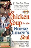 img - for Chicken Soup for the Horse Lover's Soul by Jack; Hansen, Mark Victor; Becker, Marty(January 1, 2003) Paperback book / textbook / text book