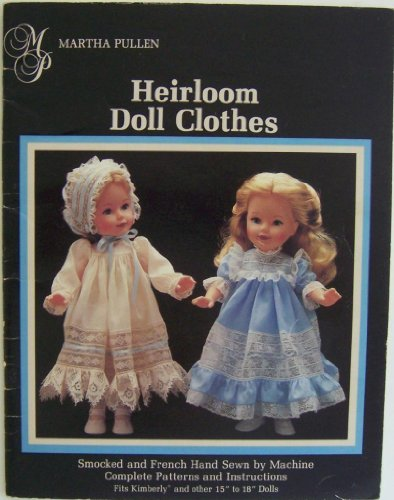 (Heirloom Doll Clothes: Smocked and French Hand Sewn by Machine Complete Patterns and Instructions)