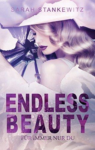 Endless Beauty: Für immer nur du