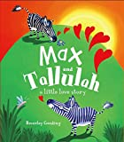 Max and Tallulah: A Little Love Story (Picture Book)