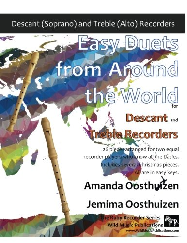 (Easy Duets from Around the World for Descant and Treble Recorders: 26 pieces arranged for two equal descant and treble recorder players who know all ... Christmas pieces. All are in easy keys.)