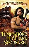 Temptation Of A Highland Scoundrel: Highland Warriors: Book 2