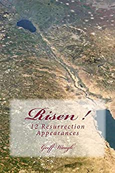 Risen!  12 Resurrection Appearances: A Mysterious Month & Our Month in Israel (Exploring Israel Book 2) by [Waugh, Geoff]