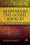 img - for Rethinking the Gospel Sources: From Proto-Mark to Mark (New Testament Guides) book / textbook / text book
