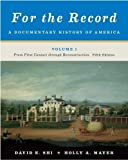 img - for For the Record: A Documentary History of America: From First Contact through Reconstruction (Fifth Edition) (Vol. 1) 5th (fifth) Edition published by W. W. Norton & Company (2012) book / textbook / text book