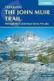 The John Muir Trail: Through the Californian Sierra Nevada (Mountain Walking) (Cicerone Guides)