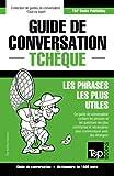 Guide de conversation Français-Tchèque et dictionnaire concis de 1500 mots