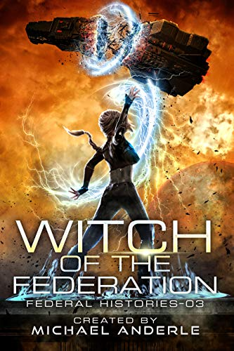 - Witch Of The Federation III (Federal Histories Book 3)