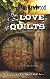 quilt book fiction - For the Love of Quilts (Wine Country Quilt Series Book 1)
