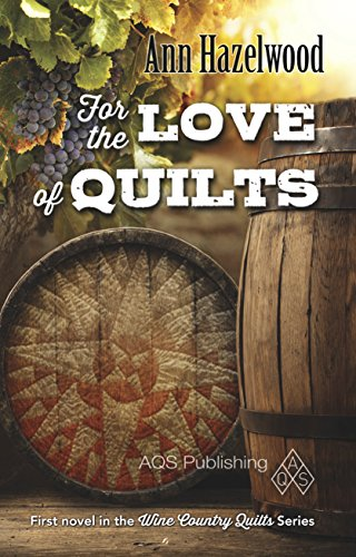 Country Series - For the Love of Quilts (Wine Country Quilt Series Book 1)