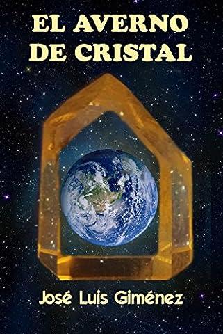 EL AVERNO DE CRISTAL (Spanish Edition) (Jose Luis Rodriguez Book)
