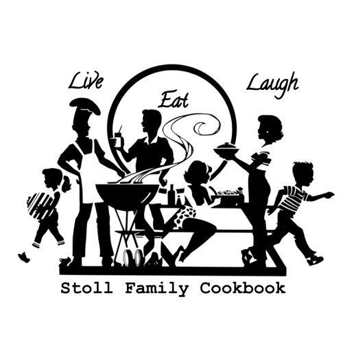Stoll Family Cookbook: Live. Eat. Laugh by Amanda Troyer