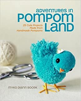 adventures in pompom land 25 cute projects made from handmade pompoms