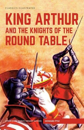 King Arthur and the Knights of the Round Table (Classics Illustrated)