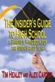 The Insider's Guide to High School, Tim Healey and Alex Carter, 0918339731