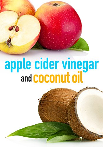 Apple Cider Vinegar and Coconut Oil