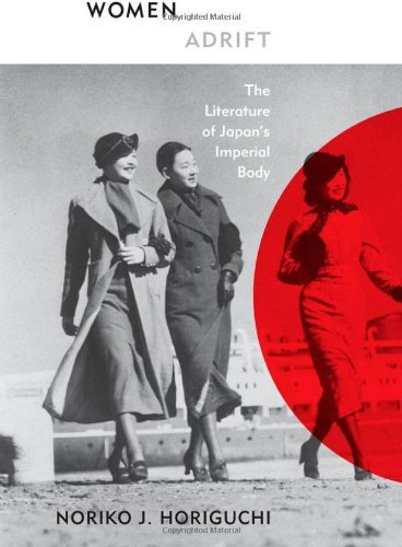 Download Women Adrift: The Literature of Japan's Imperial Body Pdf