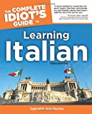 The Complete Idiot's Guide to Learning Italian, 3rd Edition, Gabrielle Euvino and Gabrielle Ann Euvino, 1592572766