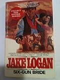 Six-Gun Bride, Jake Logan, 0425083926
