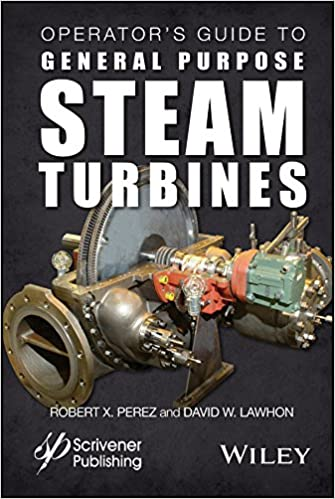 and Troubleshooting Best Practices Construction Operators Guide to General Purpose Steam Turbines: An Overview of Operating Principles