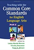 Teaching with the Common Core Standards for English Language Arts, PreK-2, , 1462507662