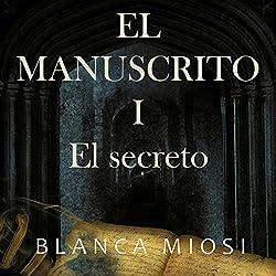 El Manuscrito 1: el secreto [Manuscript 1: The Secret]