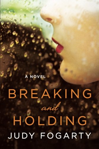 Read Online Breaking and Holding: A Novel pdf epub