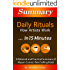 Summary: Daily Rituals How Artists Work...In 15 Minutes - A Rational and Practical Summary of Mason Currey's Best Selling Book