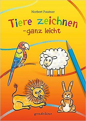 Tiere Zeichnen Ganz Leicht Amazon De Norbert Pautner Bucher