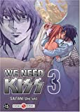 We Need Kiss, Tome 3 (French Edition)