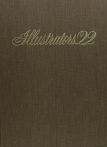 Illustrators 22: The Twenty Second Annual of     American Illustration