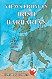 Views from an Irish Barbarian, Jonathan Bower, 1782220909