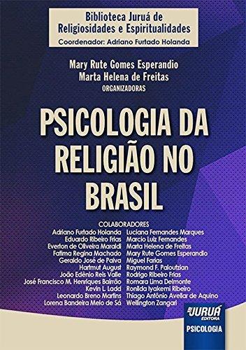 Psicologia da Religião no Brasil - Coleção Biblioteca Juruá de Religiosidades e Espiritualidades