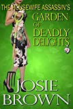 The Housewife Assassin's Garden of Deadly Delights (Funny Romantic Mystery) (Housewife Assassin Series Book 10)