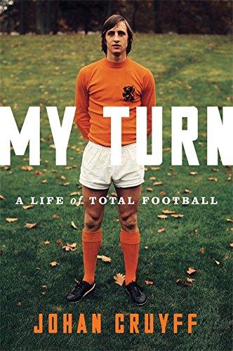 My Turn: A Life of Total Football [Johan Cruyff] (Tapa Dura)