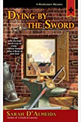 Dying by the Sword (A Musketeer's Mystery) Mass Market Paperback
