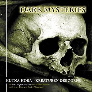 Kutna Hora - Kreaturen des Zorns (Dark Mysteries 6) Hörspiel