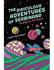 The Ridiculous Adventures of Serbinand