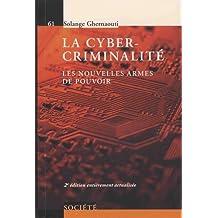 La Cybercriminalité: les Nouvelles Armes de Pouvoir 2e Éd.