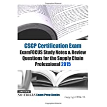 CSCP Certification Exam ExamFOCUS Study Notes & Review Questions for the Supply Chain Professional 2015