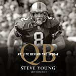 QB: My Life Behind the Spiral | Steve Young