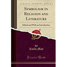 Symbolism in Religion and Literature: Edited and With an Introduction (Classic Reprint)